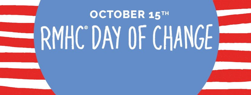 October 15 RMHC Day Of Change.